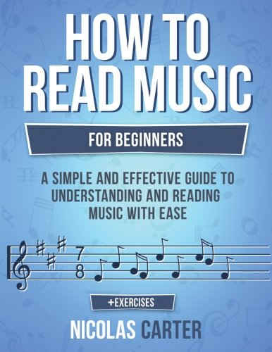 How To Read Music: For Beginners - A Simple and Effective