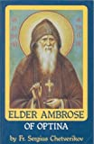 img - for Elder Ambrose of Optina by Sergius Chetverikov (1997-07-02) book / textbook / text book