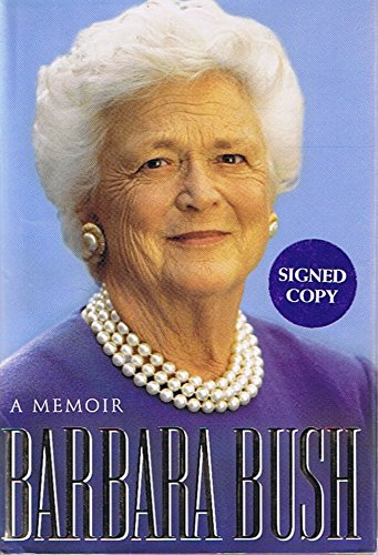 Barbara Bush: A Memoir - by Barbara Bush (Ink-Signed by Barbara Bush) (A Lisa Drew - Book Signed