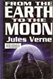 From the Earth to the Moon, Jules Verne, 0783890753