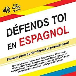 Defends Toi En Espagnol Phrases Pour Parler Depuis Le