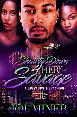 Search : Shawty Down 4 Her Savage: A Bawss Love Story Spinoff