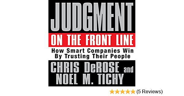 Amazon Judgment On The Front Line How Smart Companies Win By