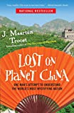 Lost on Planet China: One Man's Attempt to Understand the...