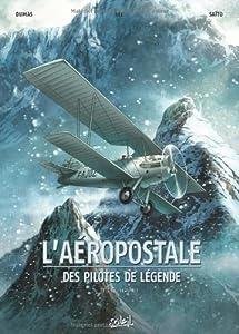 """Afficher """"L'Aéropostale : des pilotes de légende n° 01 Guillaumet"""""""