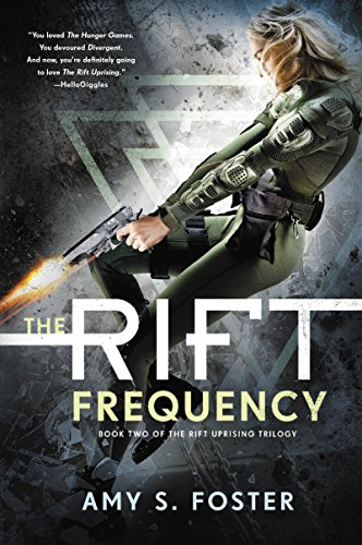 The Rift Frequency: The Rift Uprising Trilogy, Book 2