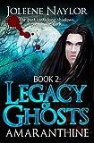 Legacy of Ghosts (Amaranthine Book 2)