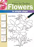 How to Draw Flowers, Janet Whittle, 1844483266