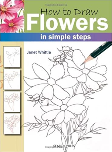How To Draw Flowers In Simple Steps Amazon Janet Whittle