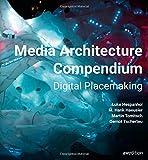 Media Architecture Compendium: Digital Placemaking
