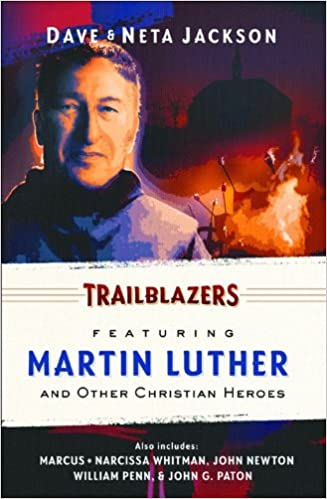 Trailblazers Omnibus: v. 5: Featuring Martin Luther and Other Christian Heroes (Trailblazer Books)