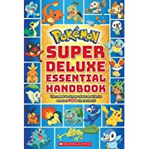 Pokemon: Super Deluxe Essential Handbook: The Need-to-Know Stats and Facts on Over 800 Characters