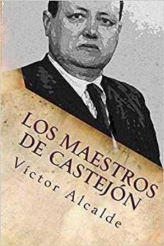 Dr Victor M Alcalde - Los Maestros De Castejon