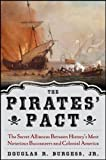 The Pirates' Pact: The Secret Alliances Between History's Most Notorious Buccaneers and Colonial America