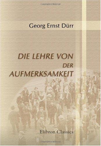 Read Online Die Lehre von der Aufmerksamkeit (German Edition) pdf epub
