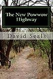 The New Powwow Highway, David Seals, 1463503644