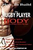 How To Build The Rugby Player Body: Building a Rugby Player Physique, The Rugby Player Workout