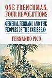 One Frenchman, Four Revolutions, Fernando Pico, 155876562X