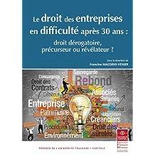 Le droit des entreprises en difficulté après 30 ans: Droit dérogatoire, précurseur ou révélateur? (Actes de colloques de l'IFR) (French Edition)