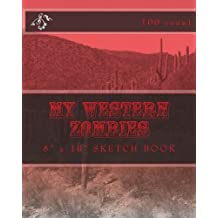 "My Western Zombies: 8"" x 10"" Sketch Book (100 Count)"