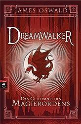 Dreamwalker - Das Geheimnis des Magierordens: Band 2
