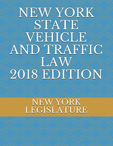 - NEW YORK STATE VEHICLE AND TRAFFIC LAW 2018 EDITION