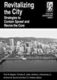 img - for Revitalizing the City: Strategies to Contain Sprawl and Revive the Core (Cities and Contemporary Society (Paperback)) book / textbook / text book