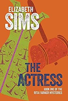 The Actress (Rita Farmer Mysteries Book 1) by [Sims, Elizabeth]