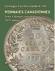 Catalogue Charlton standard 2021 Monnaies Canadiennes Tome1, Edition numismatique, 74 ième édition