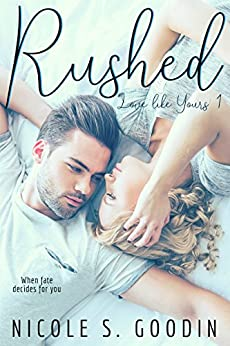 Rushed (Love like Yours Series Book 1) by [Goodin, Nicole S.]
