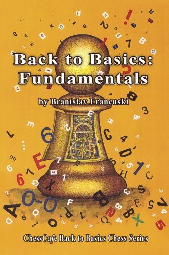 Back to Basics: Fundamentals (ChessCafe Back to Basics Chess Series)