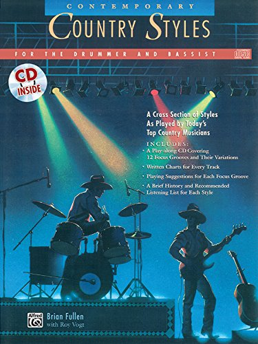 Contemporary Country Styles For The Drummer And Bassist: A Cross Section Of Styles As Played By Today's Top Country Musicians, Book & CD