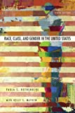 Race, Class, and Gender in the United States : An Integrated Study, Rothenberg, Paula S., 1429242175