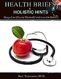 Health Briefs & Holistic Hints: Alternative Medicine Made Easy (GTH Book 1)