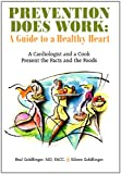 img - for Prevention Does Work: A Guide to a Healthy Heart: A Cardiologist and a Cook Present the Facts and the Foods book / textbook / text book