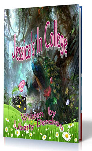 Book: Jessica's In College by Liberty Dendron
