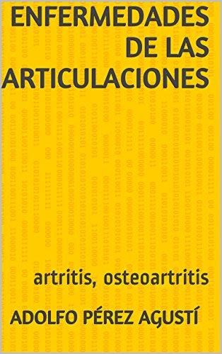 Descargar Libro Enfermedades De Las Articulaciones: Artritis, Osteoartritis Adolfo Pérez Agusti