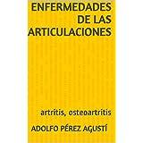 Enfermedades de las articulaciones: artritis, osteoartritis (Tratamiento natural nº 7) (Spanish Edition)