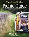 The Great British Picnic Guide, Mark Price, 0091927072
