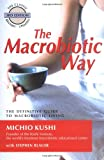 img - for The Macrobiotic Way: The Definitive Guide to Macrobiotic Living book / textbook / text book