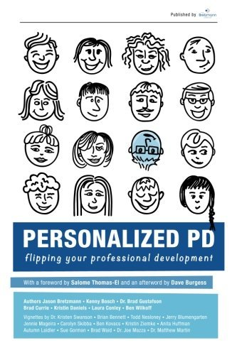 Personalized PD: Flipping Your Professional Development by Jason Bretzmann (2015-07-04)