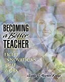 img - for Becoming a Better Teacher: Eight Innovations That Work by Giselle O. Martin-Kniep (2000-01-01) book / textbook / text book