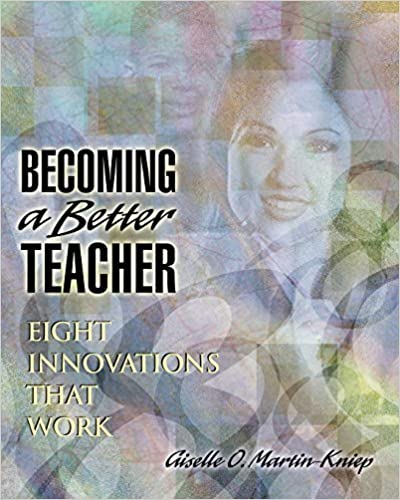 Becoming a Better Teacher: Eight Innovations That Work by Giselle O. Martin-Kniep (2000-01-01)
