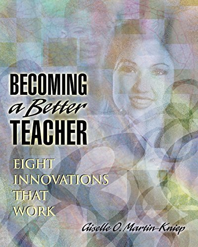 Becoming a Better Teacher: Eight Innovations That Work by Martin-Kniep Giselle O. Giselle O. Martin-Kniep (2000-01-01) Paperback