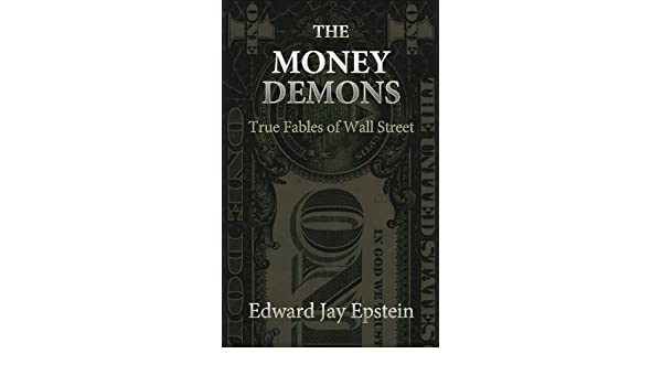 The Money Demons: True Fables of Wall Street