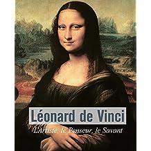 Léonard De Vinci - L'Artiste, le Penseur, le Savant (French Edition)