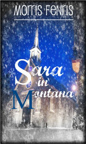 Sara in Montana: Christmas Holiday Romance 2019 (Second Chances Series Book 1)