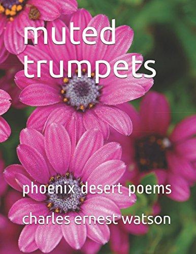 muted trumpets: phoenix desert poems