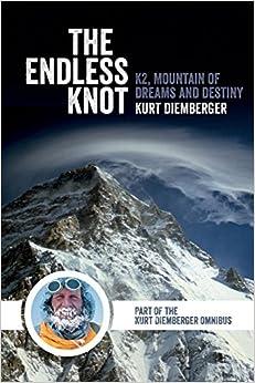 The Endless Knot: K2, Mountain Of Dreams And Destiny por Kurt Diemberger epub