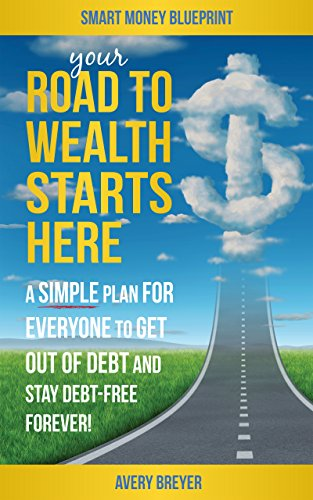 Your Road to Wealth Starts Here: A Simple Step-by-Step Plan
